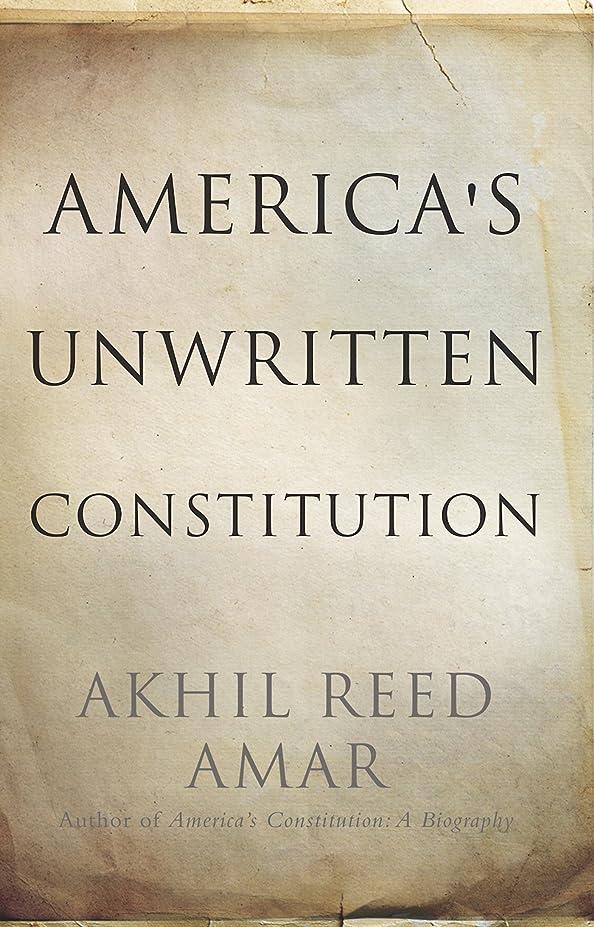 摂氏おじさん血統America's Unwritten Constitution: The Precedents and Principles We Live By (English Edition)