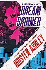 Dream Spinner (Dream Team Book 3) Kindle Edition