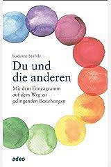 Du und die anderen: Mit dem Enneagramm auf dem Weg zu gelingenden Beziehungen (German Edition) Kindle Edition