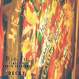decay (Classics Tokyo Sessions)