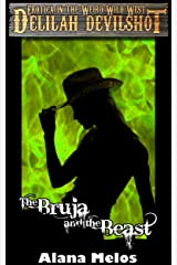 The Bruja and the Beast (Delilah Devilshot Book 3) Kindle Edition