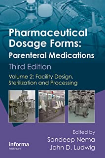 Pharmaceutical Dosage Forms - Parenteral Medications: Volume 2: Facility Design, Sterilization and Processing