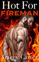 Hot for Fireman: An Older Man Younger Woman BBW Interracial Romance (Hot For You Book 3)