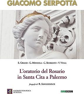 Giacomo Serpotta. L'oratorio del rosario in Santa Cita a Palermo (Siciliae Mirabilia)