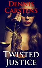 Twisted Justice (A Marc Kadella Legal Mystery Book 12)