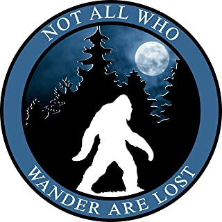 "Bigfoot Bumper Sticker - Not All Who Wander are Lost Premium Vinyl Decal 3 x 3"" inch 