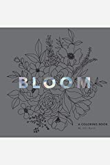 Bloom: A Flower Coloring Book Paperback