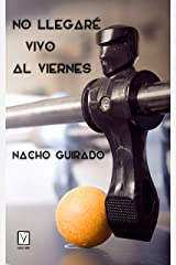 No llegaré vivo al viernes (Serie Asturias negra nº 3) Versión Kindle