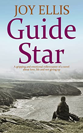 GUIDE STAR a gripping and emotional rollercoaster of a novel about love, life and not giving up (English Edition)