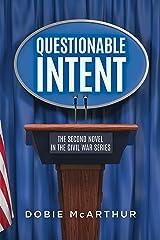 Questionable Intent (Civil War Book 2) Kindle Edition