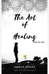 The Art of Healing: Notes for Life Kindle Edition