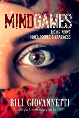 MindGames: Rising Above Other People's Craziness (LifeStyle Commentary Book 1) Kindle Edition