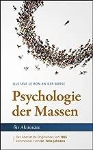 Gustave Le Bon an der Börse: Die Psychologie der Massen für Aktionäre (German Edition)