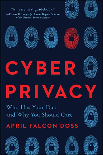 Cyber Privacy: Who Has Your Data and Why You Should Care (English Edition)