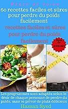 Perdre du poids: 60 recettes faciles et sûres pour perdre du poids facilement (French Edition)