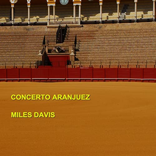 Amazon.com: Concierto de Aranjuez: Miles Davis: MP3 Downloads