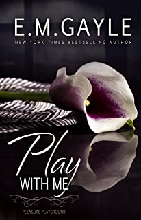 Play With Me (Pleasure Playground Book 1)
