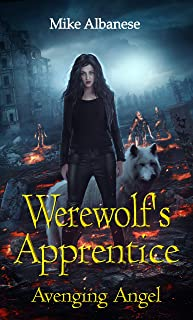 Werewolf Apprentice - Avenging Angel: Animal Control is back. (English Edition)
