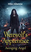 Werewolf Apprentice - Avenging Angel: Animal Control is back.