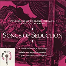 Folk Songs of England, Ireland, Scotland & Wales: Songs of Seduction