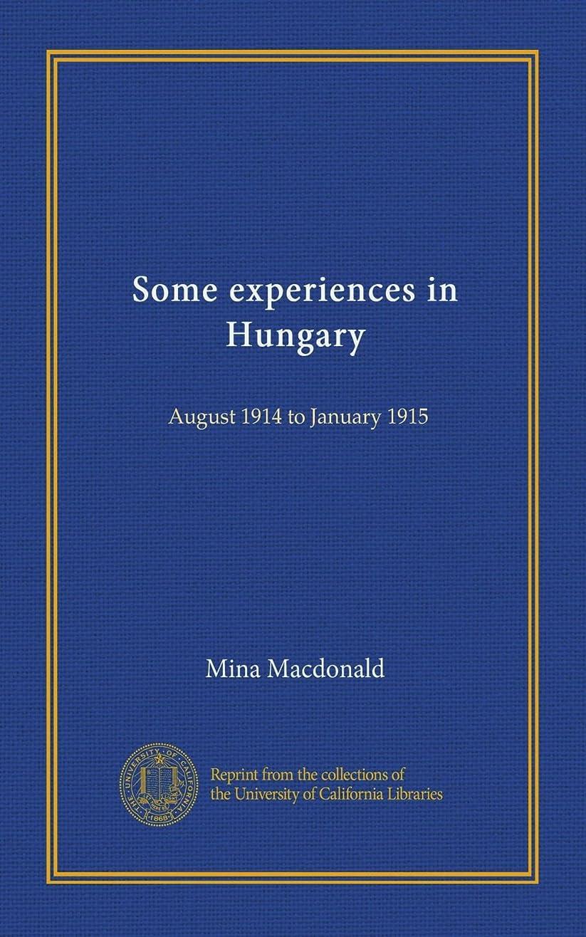 入力多年生ファイバSome experiences in Hungary: August 1914 to January 1915