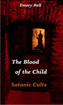The Blood of the Child (Satanic Cults Book 1)