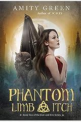 Phantom Limb Itch: A Gargoyle ShapeShifter Fantasy Adventure (The Fate and Fire Series Book 2) Kindle Edition