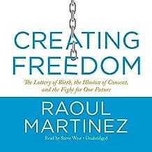 creating freedom raoul martinez