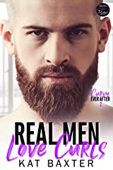 Real Men Love Curls: A Brother's Best Friend/Curvy Girl Romance (Curvy Ever After Book 2) Kindle Edition