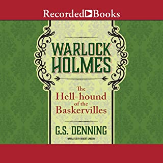 Warlock Holmes: The Hell-Hound of the Baskervilles: Warlock Holmes, Book 2