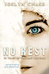 No Rest: 14 Tales of Chilling Suspense Kindle Edition