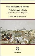 Una patriota nell'harem: Asia Minore e Siria (Italian Edition)