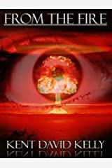 FROM THE FIRE - An Epic Novel of the Nuclear Holocaust: (Episodes 1 to 6) Kindle Edition