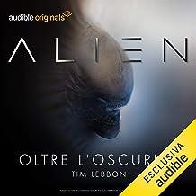 Alien - Oltre l'oscurità. La serie completa
