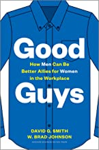 Good Guys: How Men Can Be Better Allies for Women in the Workplace (English Edition)
