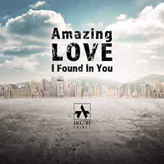 Amazing Love - I Found In You