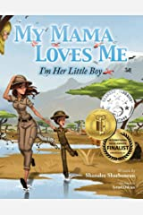My Mama Loves Me: I'm Her Little Boy (My Family Loves Me Book 1) Kindle Edition