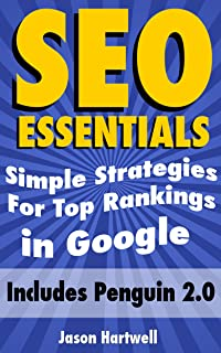 SEO Essentials - Simple Strategies For Top Ranking in Google: Proven Search Engine Optimization (SEO) Strategies that work in today's market