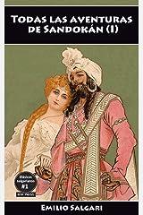 Todas las aventuras de Sandokán (I): Los tigres de Mompracem, Los misterios de la Jungla Negra, Los piratas de Malasia (Clásicos salgarianos, íntegras y anotadas nº 1) Versión Kindle