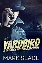 Yardbird: A Scratch Williams Mystery