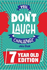 The Don't Laugh Challenge 7 Year Old Edition: The LOL Interactive Joke Book Contest Game for Boys and Girls Age 7 Kindle Edition