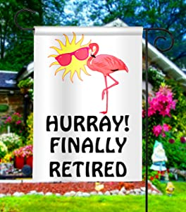 Hurray Finally Retired Garden Flag, Retirement Party Flamingo House Flag, House Warming Gift, Personalized Flag, Custom Flag, Welcome Flag, Party Supplies, Beach Flag, Summer Garland (12x18)
