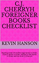 C.J. Cherryh Foreigner Books Checklist : Reading Order Of Arafel's Saga Series in Order, Chanur Series in Order,  Heroes in Hell Series in Order and list of all C.J Cherryh
