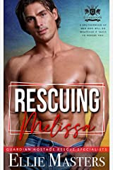 Rescuing Melissa: Guardian Hostage Rescue Specialists Kindle Edition