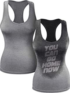 Sweat Activated Funny Motivational Women's Tank Top, You Can Go Home Now