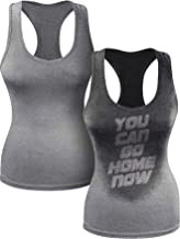 Actizio Sweat Activated Funny Motivational Women's Tank Top, You Can Go Home Now