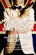 Nobody Does it Better: The Complete, Uncensored, Unauthorized Oral History of James Bond (English Edition)