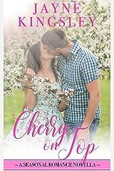 Cherry On Top: A Seasonal Romance Novella (Four Seasons of Romance Book 1) Kindle Edition