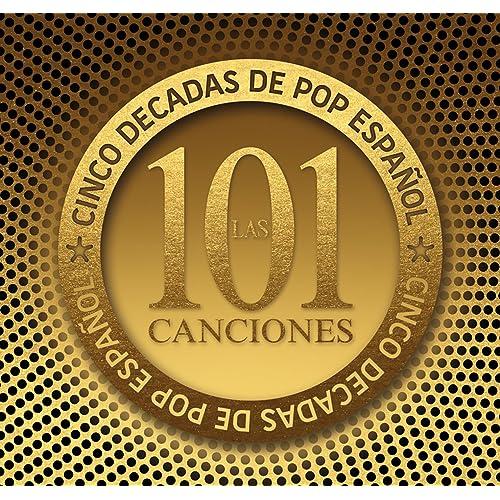 Las 101 canciones - Cinco décadas de Pop Español de Various ...