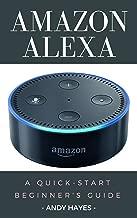 Amazon Alexa : A Quick-Start Beginner's Guide
